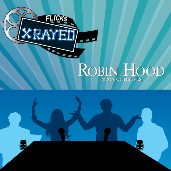 Flicks XRayed Robin Hood: Prince of Thieves